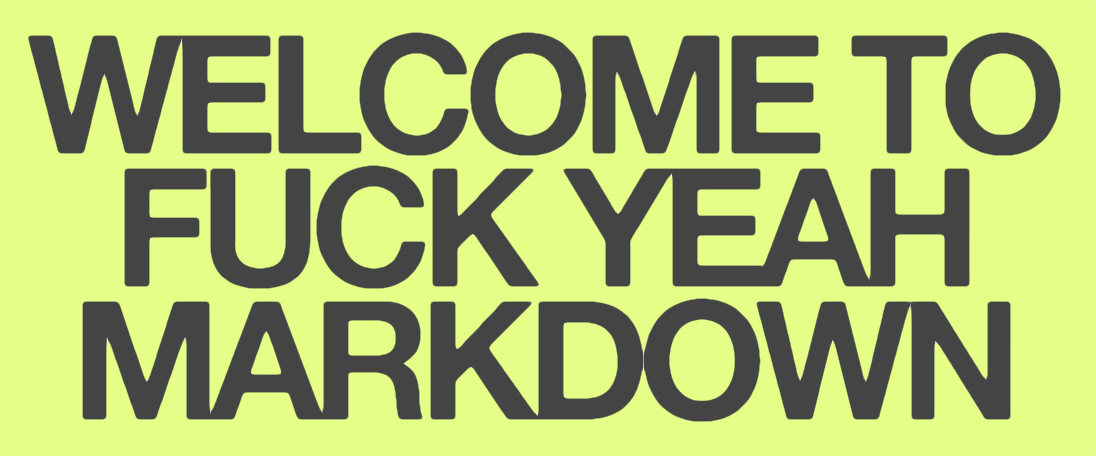 Fuck Yeah Markdown
