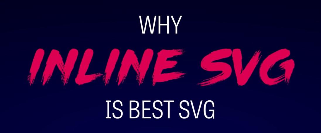 Why Inline SVG is Best SVG
