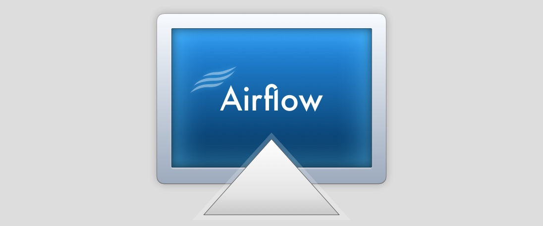 Airflow (macOS, Windows)