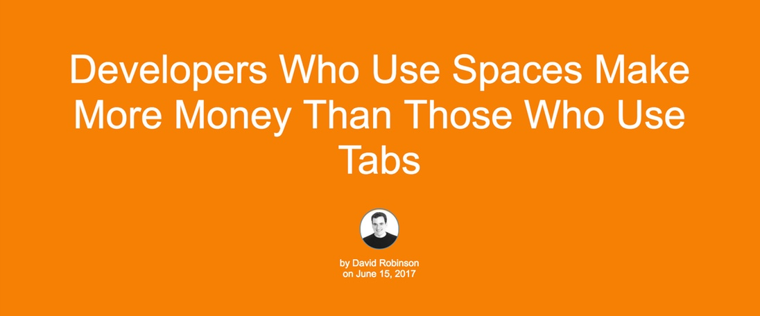 Developers Who Use Spaces Make More Money Than Those Who Use Tabs