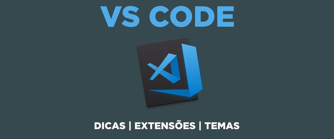 As melhores dicas, temas e extensões para o VS Code