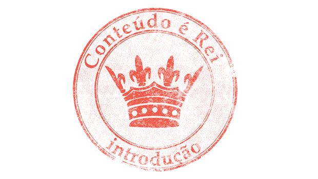 O Conteúdo é Rei - Introdução