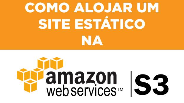 Como alojar um site estático na Amazon S3