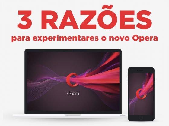 3 Razões para Experimentares o novo Opera