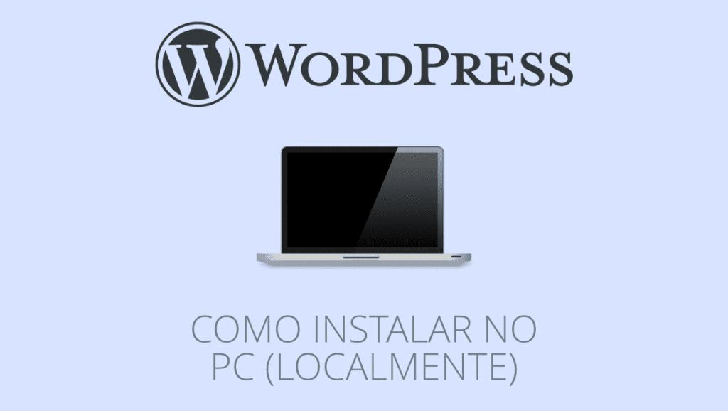 Como instalar e correr o WordPress no PC (localmente)