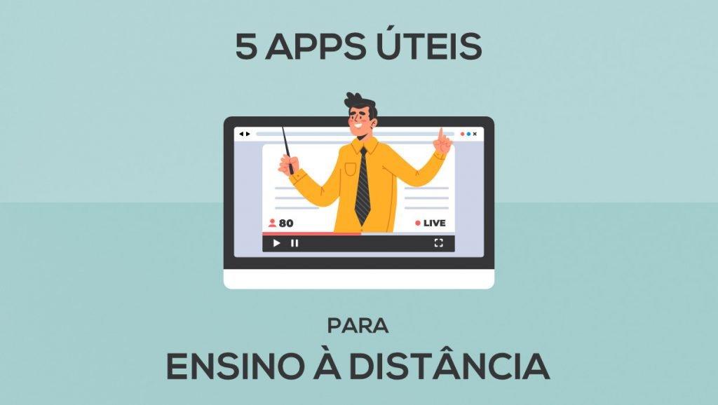 5 Apps úteis para Ensino à Distância