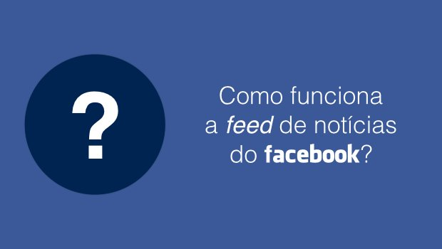 Como funciona a feed de notícias do Facebook?