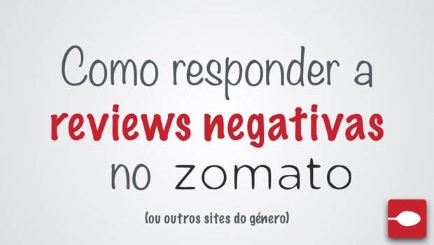 Como responder a Reviews Negativas no Zomato