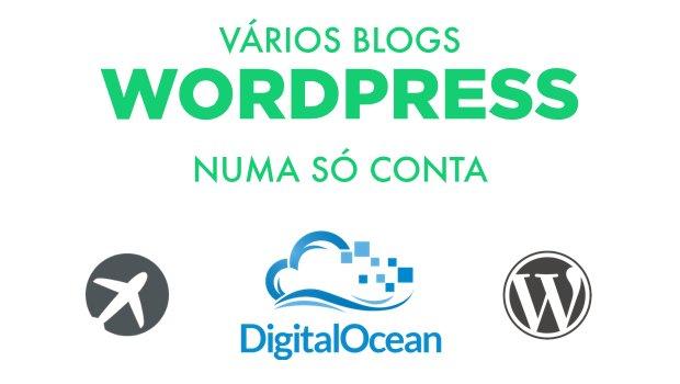 Como ter vários blogs Wordpress numa só conta DigitalOcean