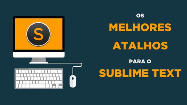 Melhores atalhos de teclado Sublime Text
