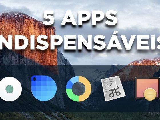 5 Apps Indispensáveis para Mac