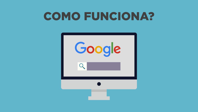 Como funciona o Google?