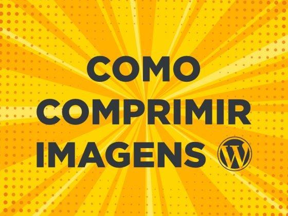 Como comprimir imagens WordPress