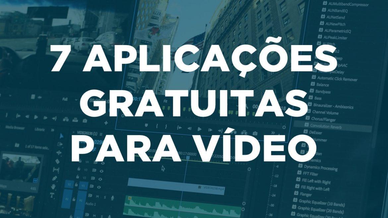 7 Aplicações Gratuitas para Vídeo
