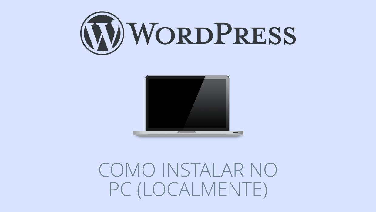 Como instalar e correr o WordPress no PC (localmente)