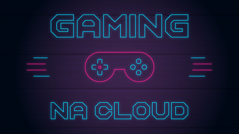 Gaming na Cloud