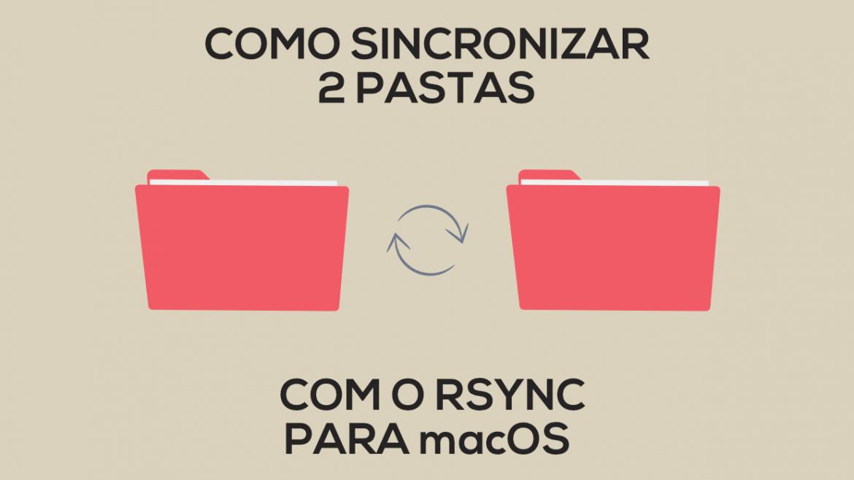 Como sincronizar 2 pastas em macOS com o Rsync